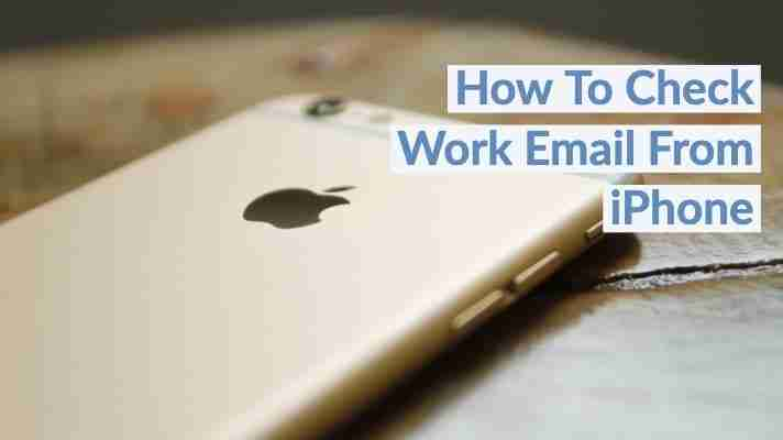 How To Check Work Email From iPhone