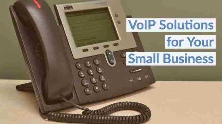 VoIP Solutions for Your Small Business